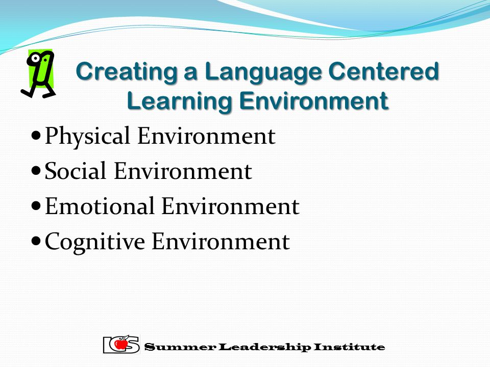 Creating a Language Centered Learning Environment