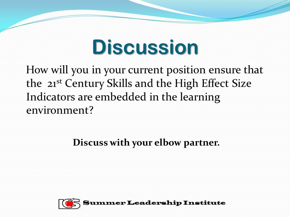 Discuss with your elbow partner.