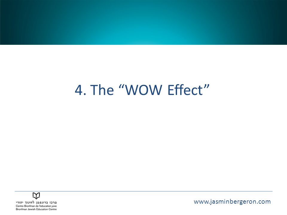 4. The WOW Effect