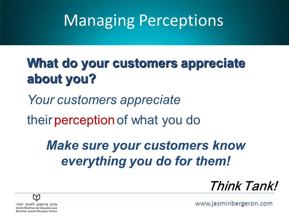 Make sure your customers know everything you do for them!