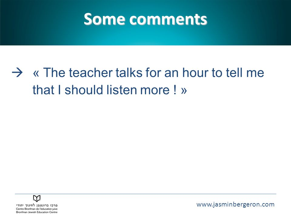 Some comments « The teacher talks for an hour to tell me that I should listen more ! »