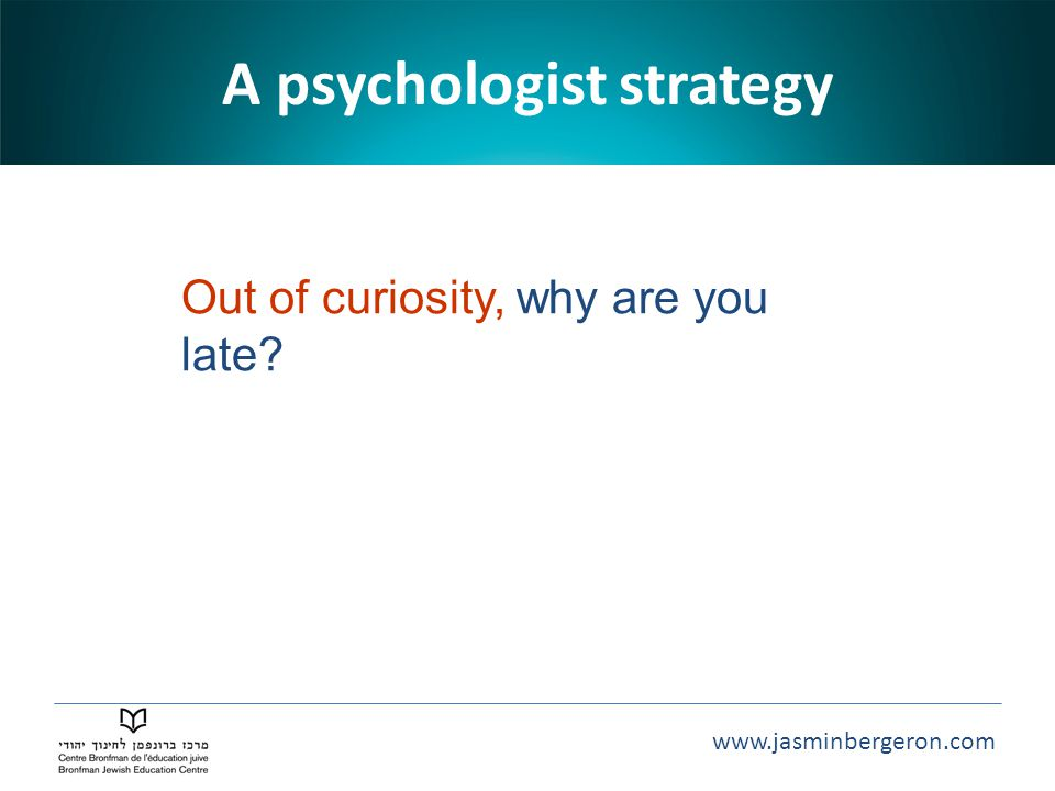 A psychologist strategy