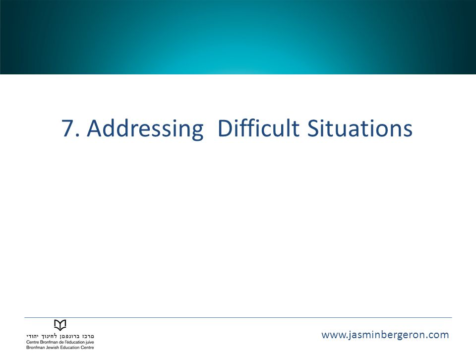 7. Addressing Difficult Situations