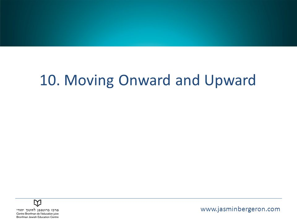 10. Moving Onward and Upward