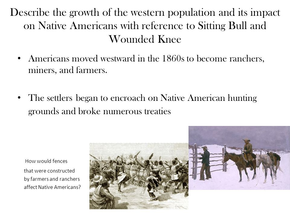 Describe the growth of the western population and its impact on Native Americans with reference to Sitting Bull and Wounded Knee