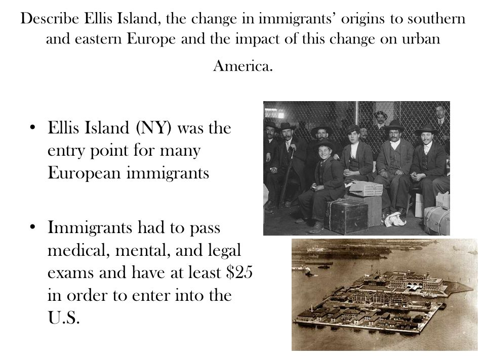 Ellis Island (NY) was the entry point for many European immigrants