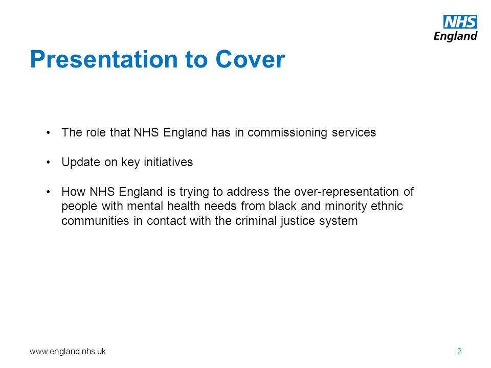 Presentation to Cover The role that NHS England has in commissioning services. Update on key initiatives.
