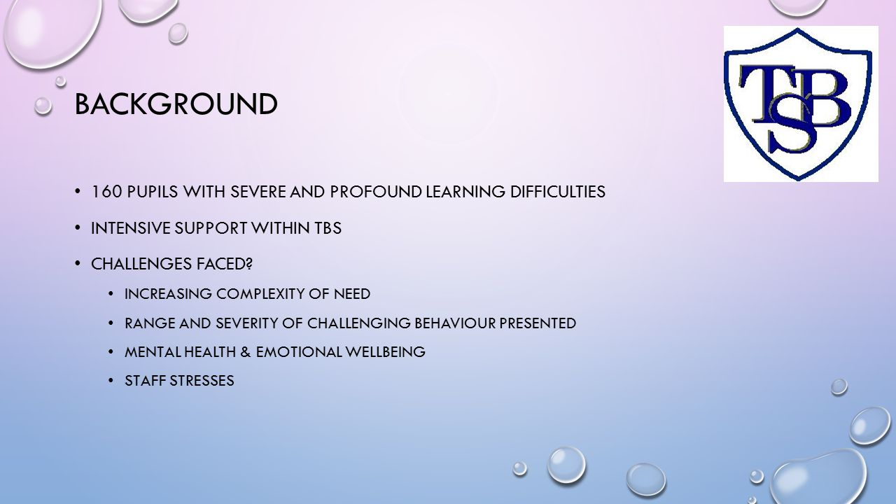 Background 160 pupils with severe and profound learning difficulties