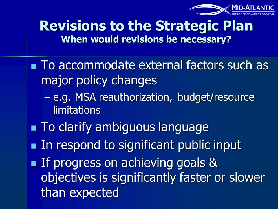 Revisions to the Strategic Plan When would revisions be necessary