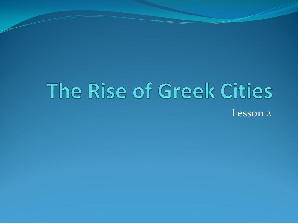 The Rise of Greek Cities