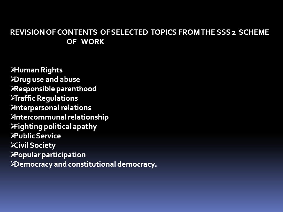REVISION OF CONTENTS OF SELECTED TOPICS FROM THE SSS 2 SCHEME OF WORK