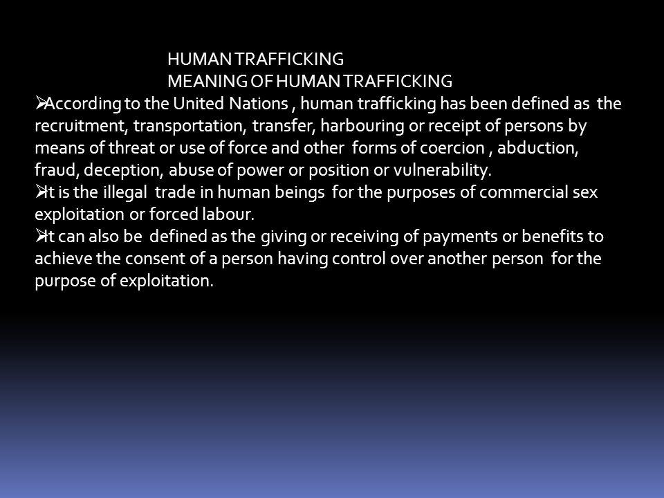 HUMAN TRAFFICKING MEANING OF HUMAN TRAFFICKING.