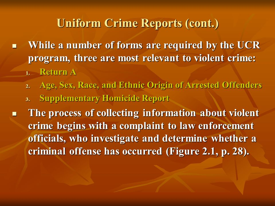 uniform crime reports The uniform crime reporting (ucr) program is the starting place for law enforcement executives, students of criminal justice, researchers, members of the media, and the public at large seeking information on crime in the nation the program was conceived in 1929 by the international association of .