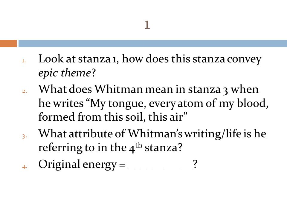 1 Look at stanza 1, how does this stanza convey epic theme