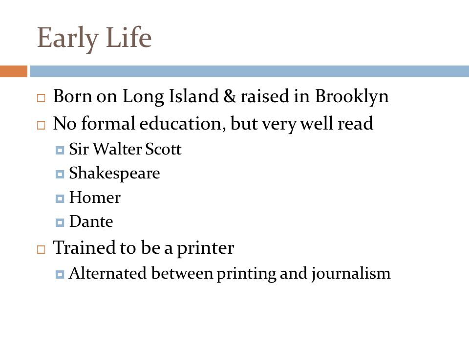 Early Life Born on Long Island & raised in Brooklyn