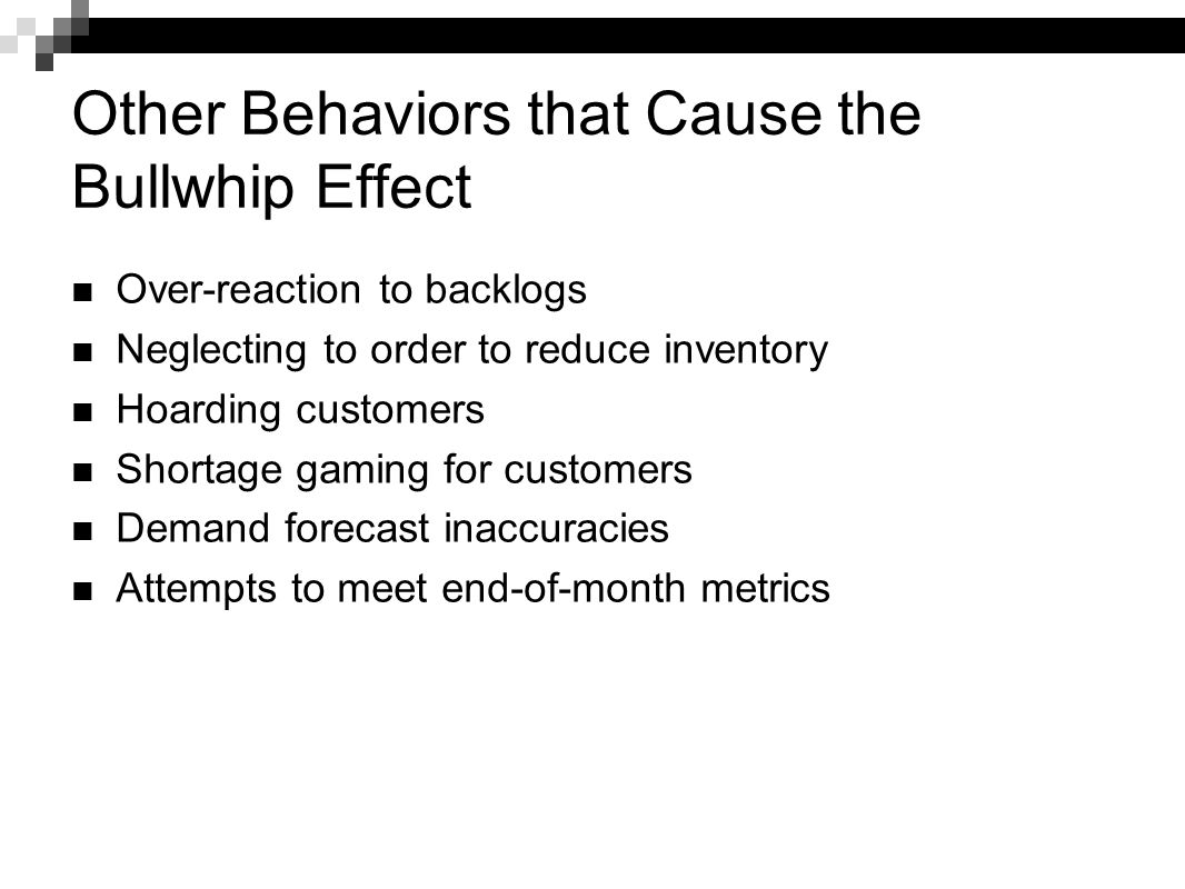 Other Behaviors that Cause the Bullwhip Effect
