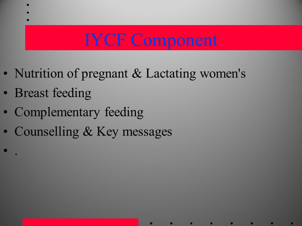 IYCF Component Nutrition of pregnant & Lactating women s