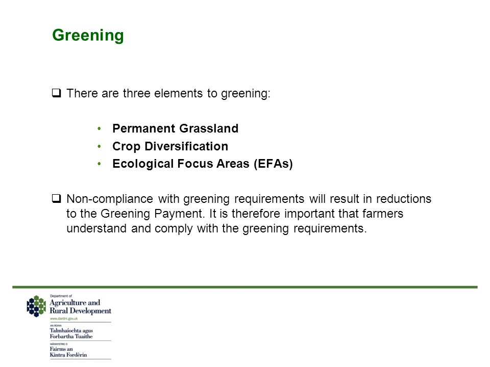Greening There are three elements to greening: Permanent Grassland