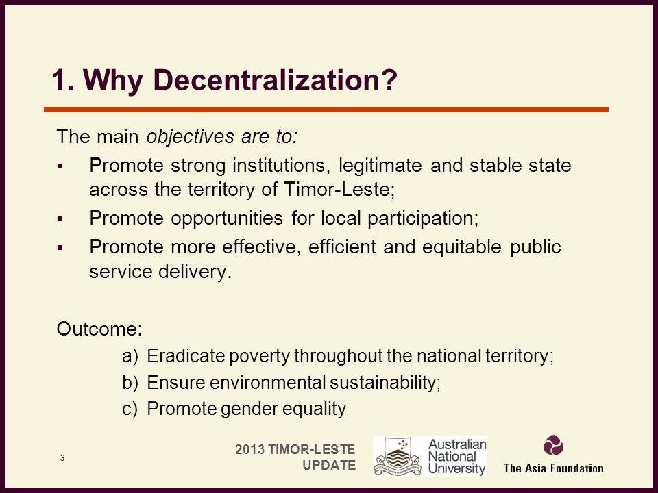 1. Why Decentralization The main objectives are to: