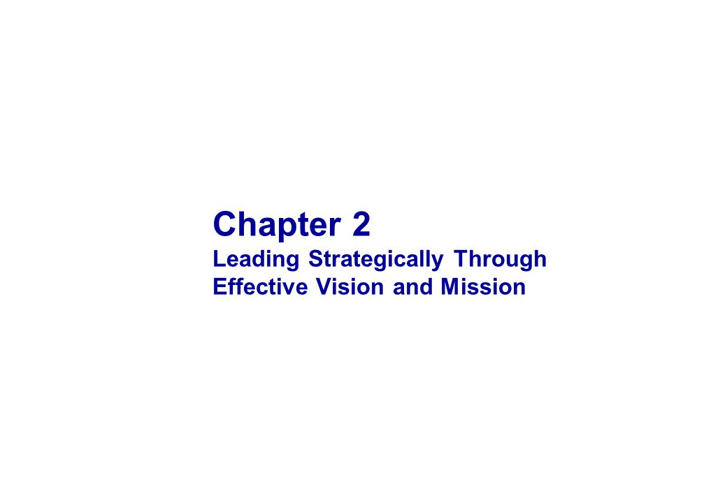 OBJECTIVES 1. Explain how strategic leadership is essential to strategy formulation and implementation.