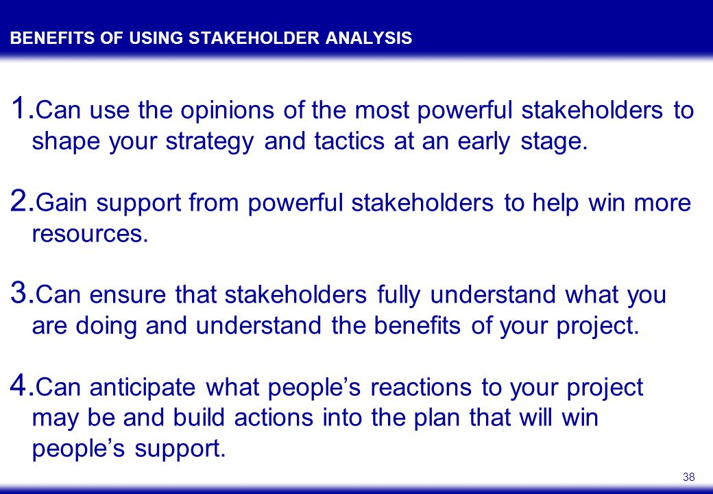 STAKEHOLDER ANALYSIS After identifying stakeholders ask