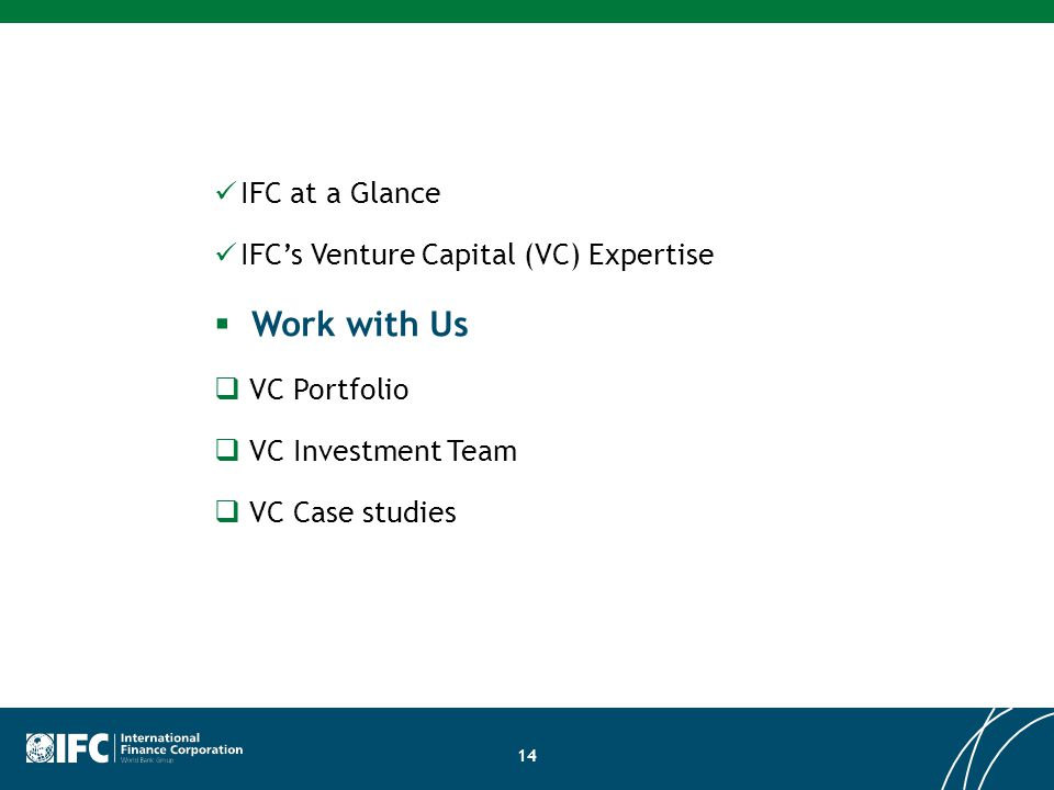 Work with Us IFC at a Glance IFC's Venture Capital (VC) Expertise