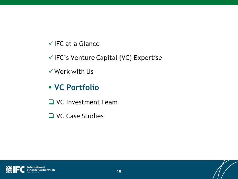 VC Portfolio IFC at a Glance IFC's Venture Capital (VC) Expertise