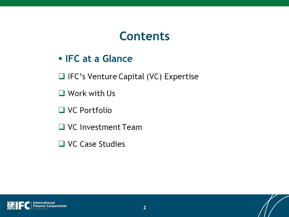 Contents IFC at a Glance IFC's Venture Capital (VC) Expertise