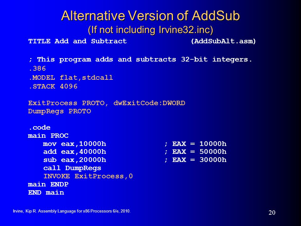 Alternative Version of AddSub (If not including Irvine32.inc)