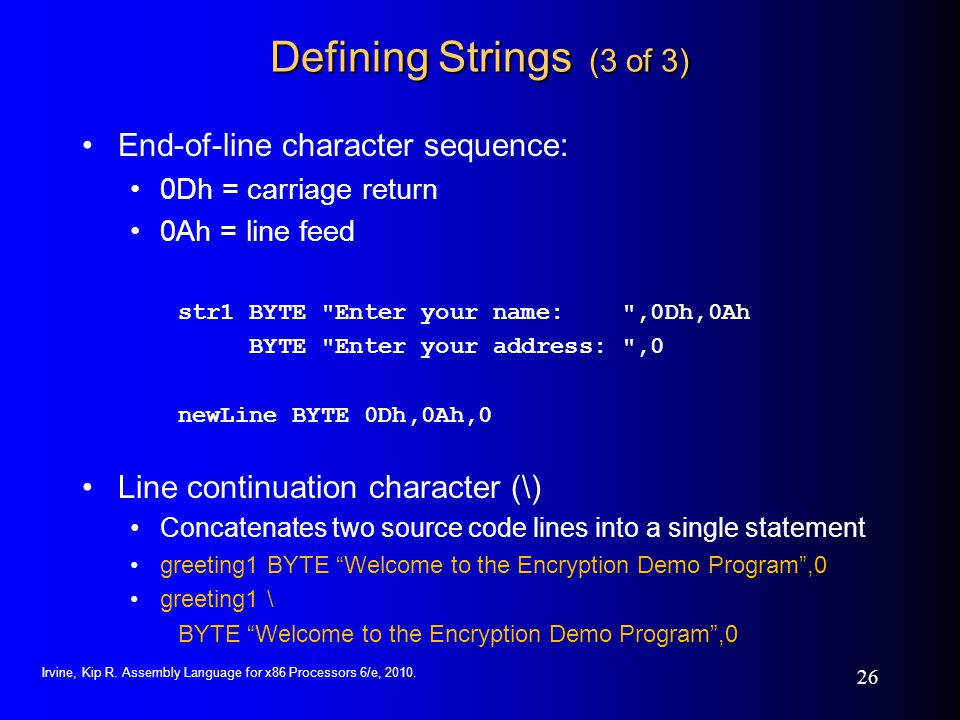 Defining Strings (3 of 3) End-of-line character sequence: