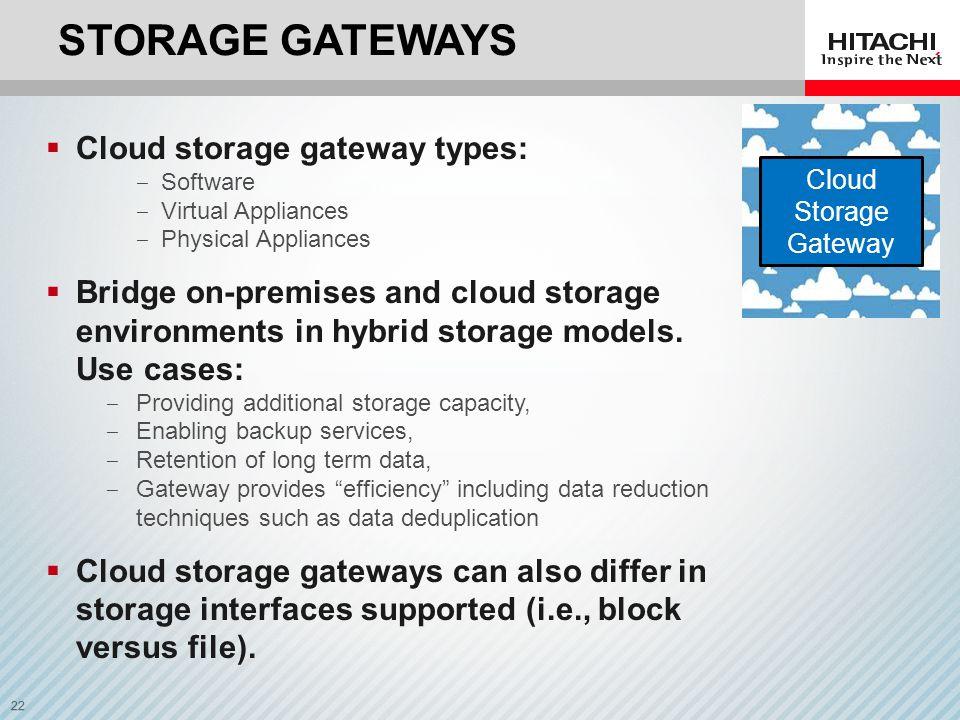 Storage Gateways Cloud storage gateway types: