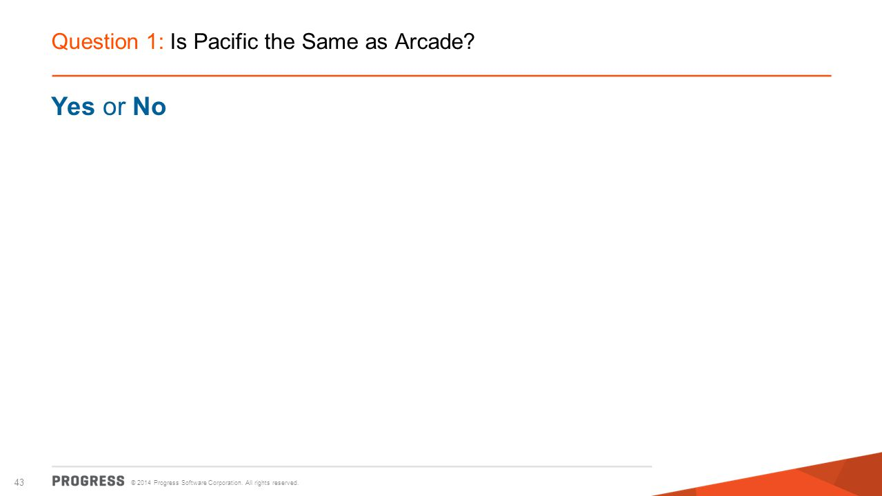 Question 1: Is Pacific the Same as Arcade