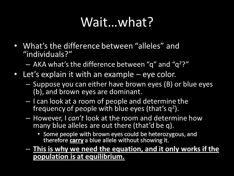 Wait…what What's the difference between alleles and individuals