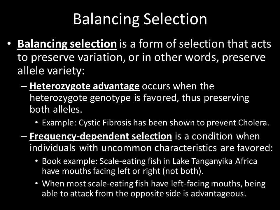 Balancing Selection Balancing selection is a form of selection that acts to preserve variation, or in other words, preserve allele variety: