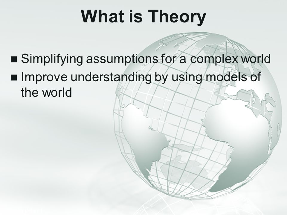 What is Theory Simplifying assumptions for a complex world