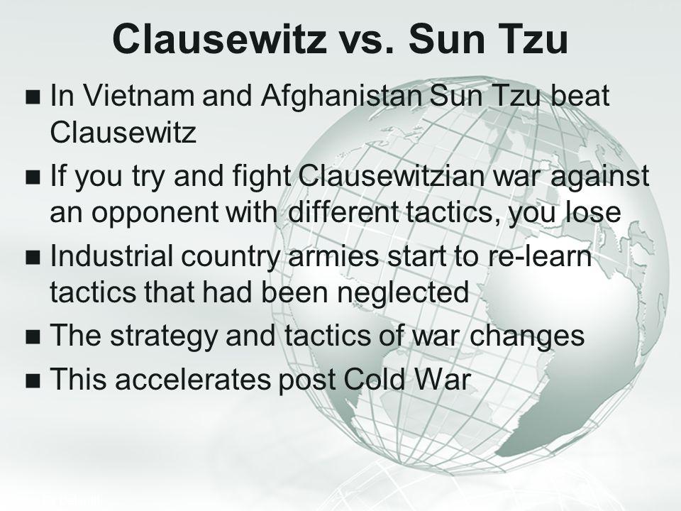 Clausewitz vs. Sun Tzu In Vietnam and Afghanistan Sun Tzu beat Clausewitz.
