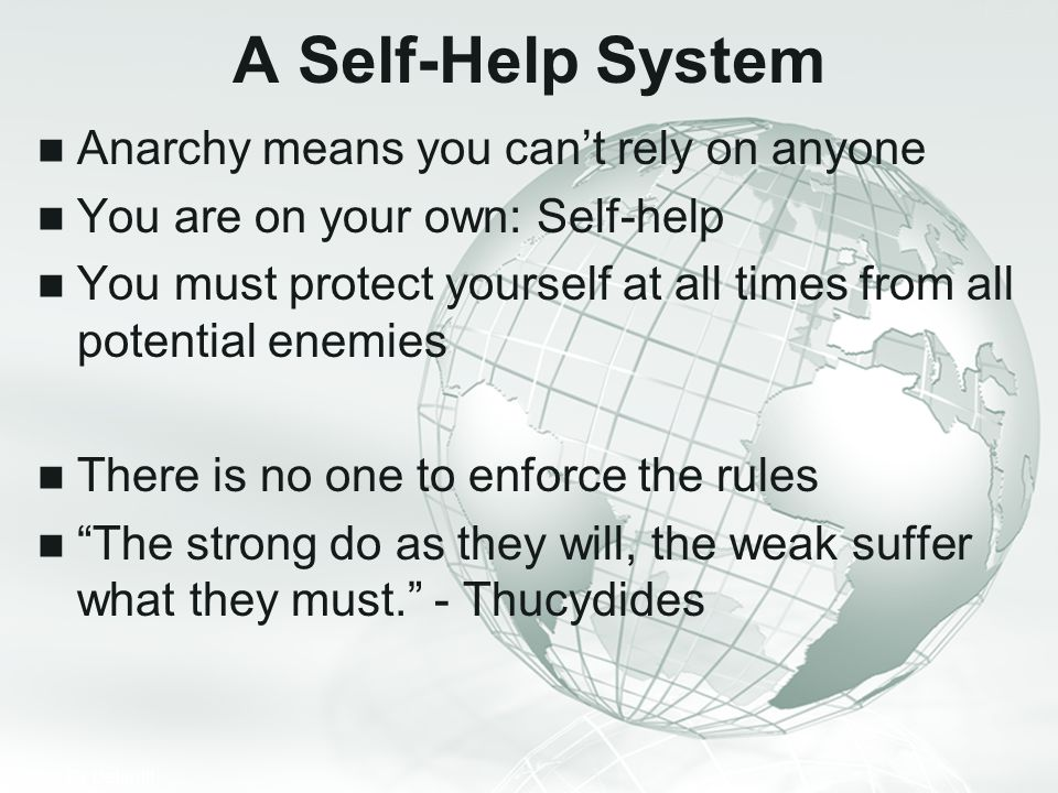 A Self-Help System Anarchy means you can't rely on anyone