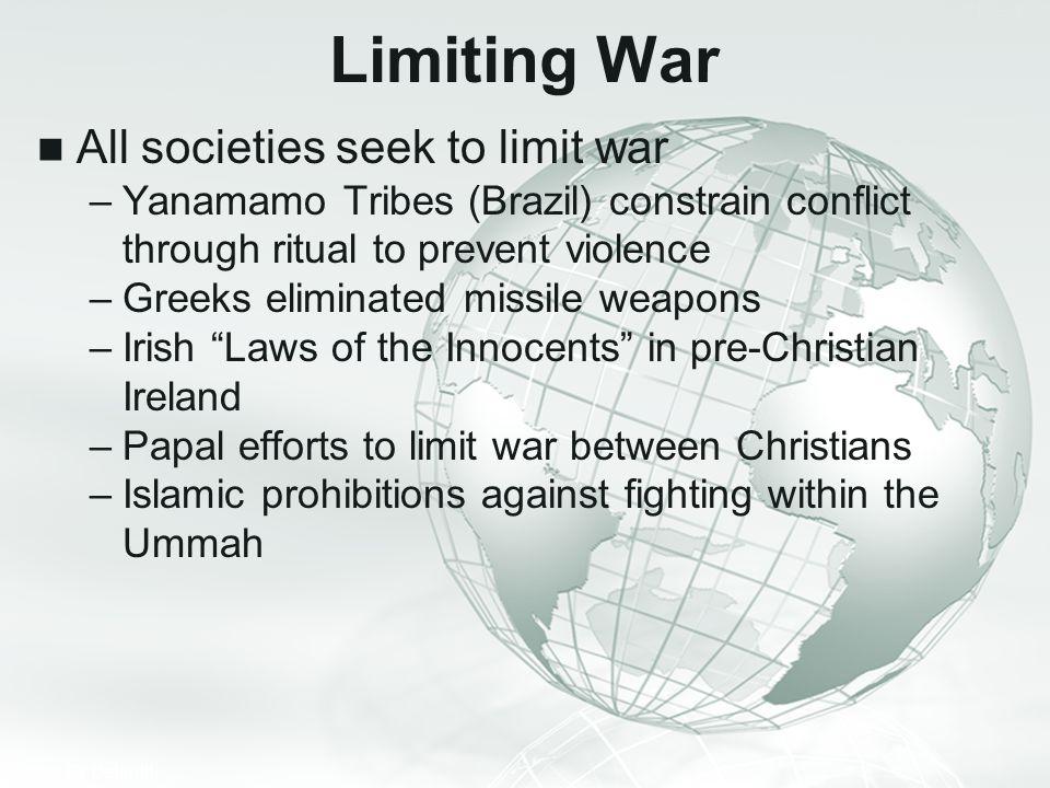 Limiting War All societies seek to limit war