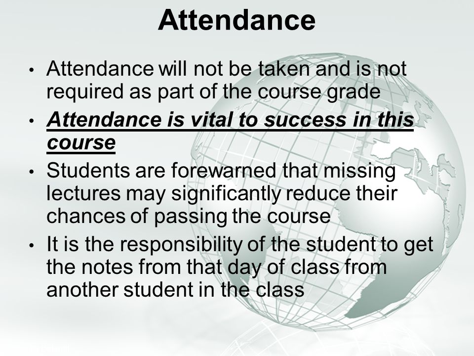 Attendance Attendance will not be taken and is not required as part of the course grade. Attendance is vital to success in this course.