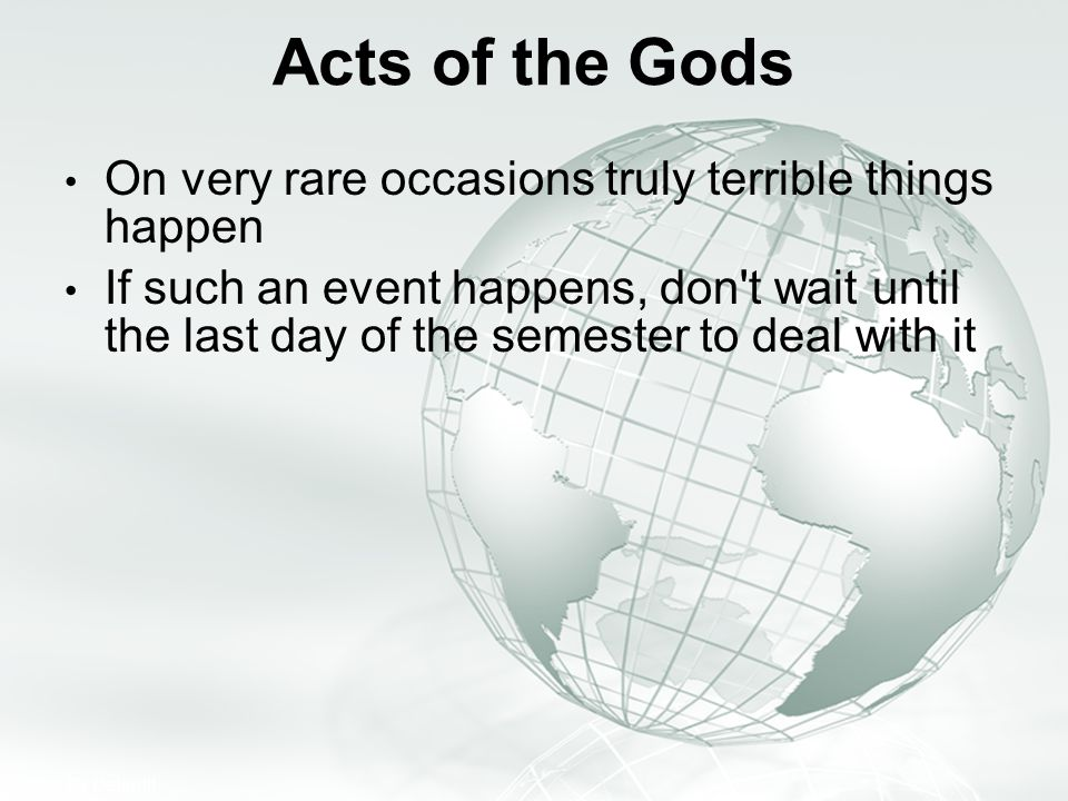 Acts of the Gods On very rare occasions truly terrible things happen