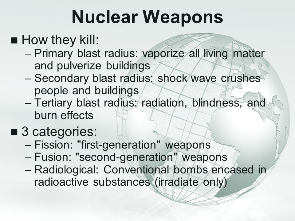 Nuclear Weapons How they kill: 3 categories: