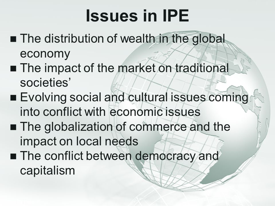 Issues in IPE The distribution of wealth in the global economy