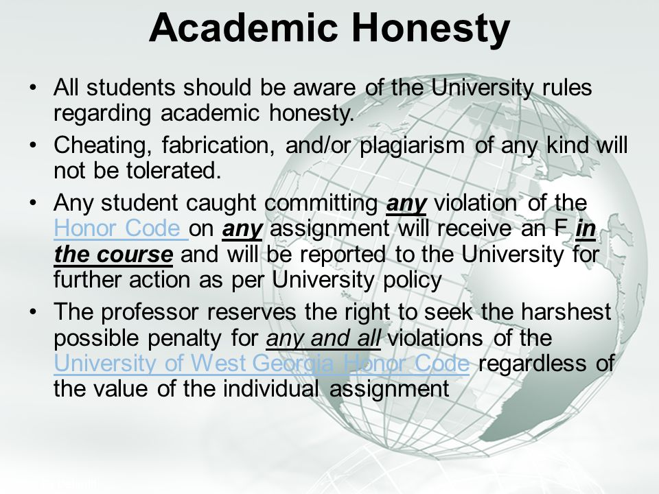 Academic Honesty All students should be aware of the University rules regarding academic honesty.