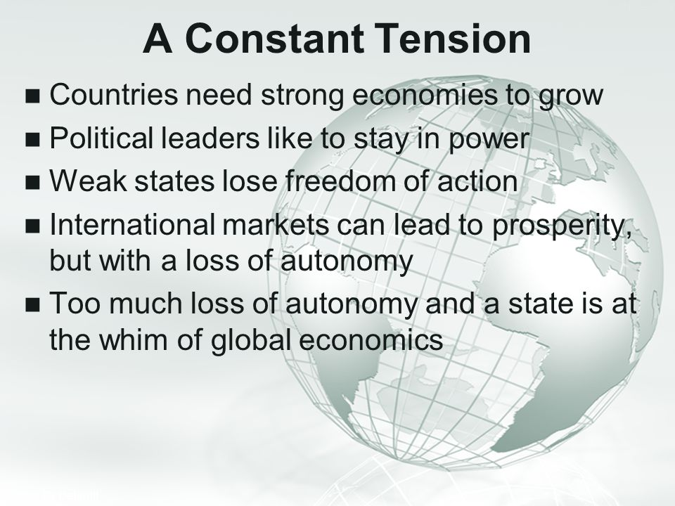 A Constant Tension Countries need strong economies to grow