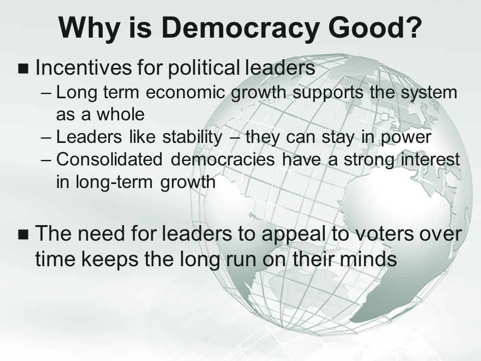 Why is Democracy Good Incentives for political leaders