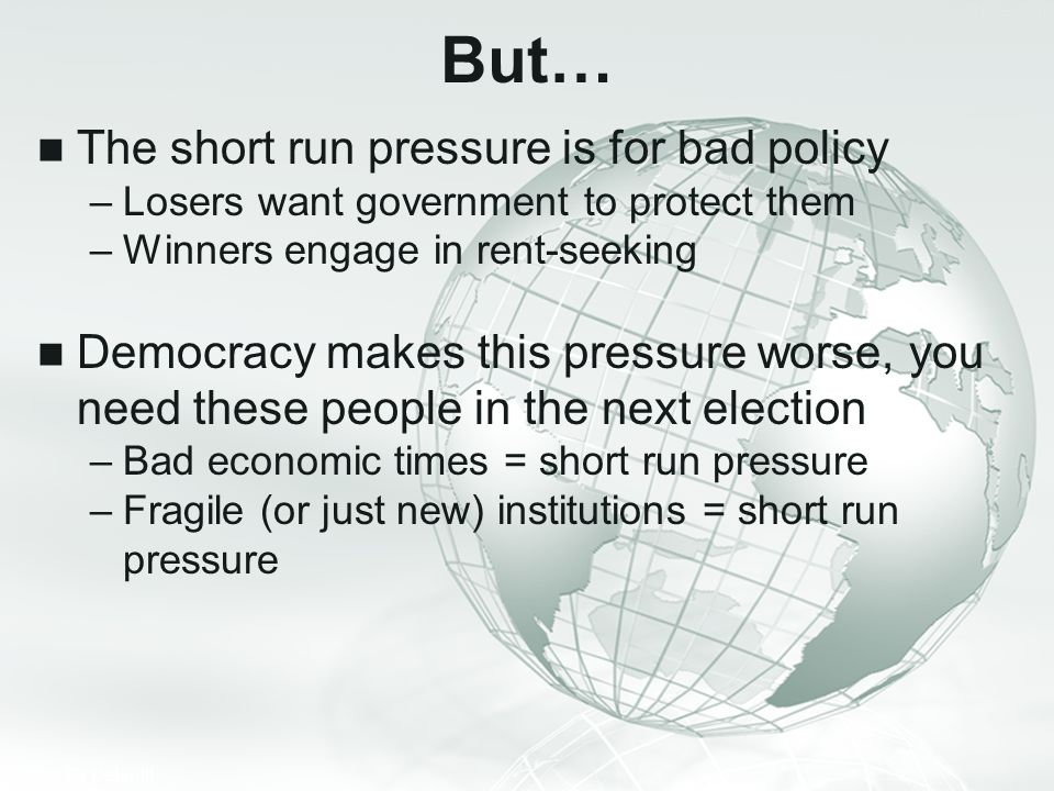 But… The short run pressure is for bad policy
