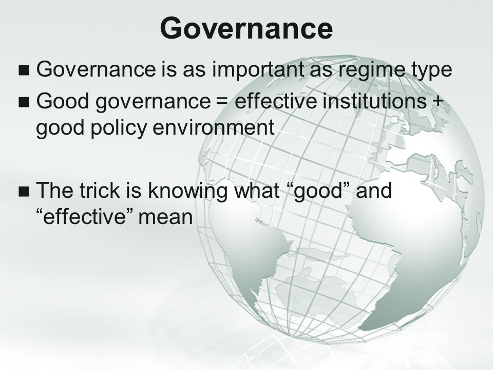 Governance Governance is as important as regime type
