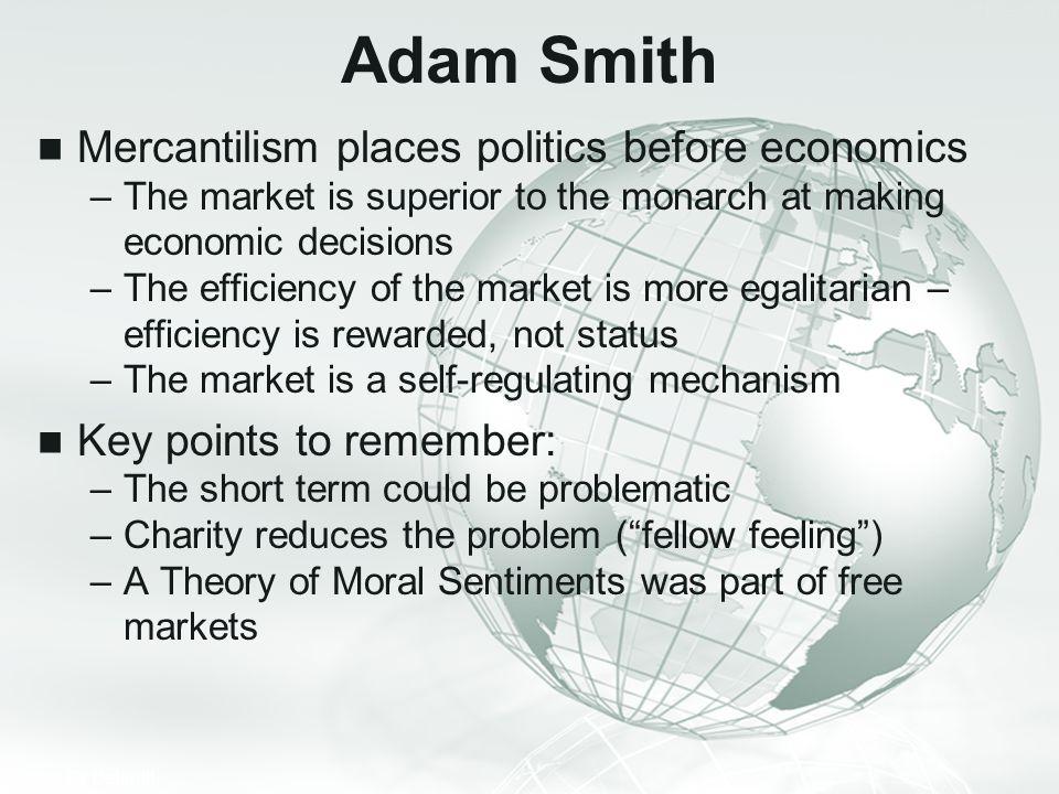 Adam Smith Mercantilism places politics before economics