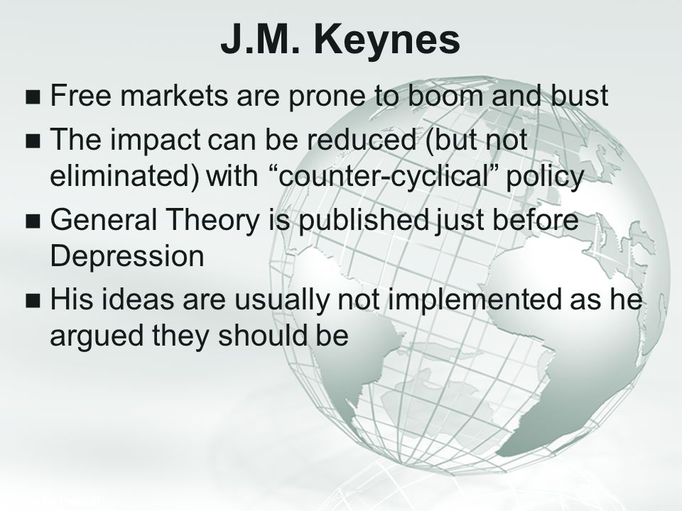 J.M. Keynes Free markets are prone to boom and bust