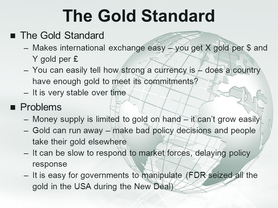 The Gold Standard The Gold Standard Problems